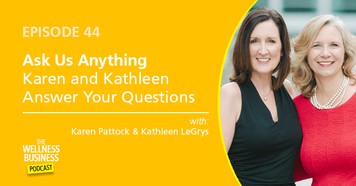 Episode 44 – Ask Us Anything  Karen and Kathleen Answer Your Questions
