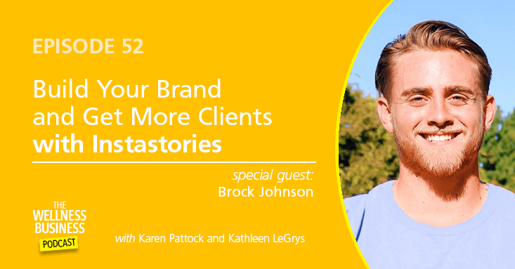 Episode 52 – Build Your Brand and Get More Clients with Instastories