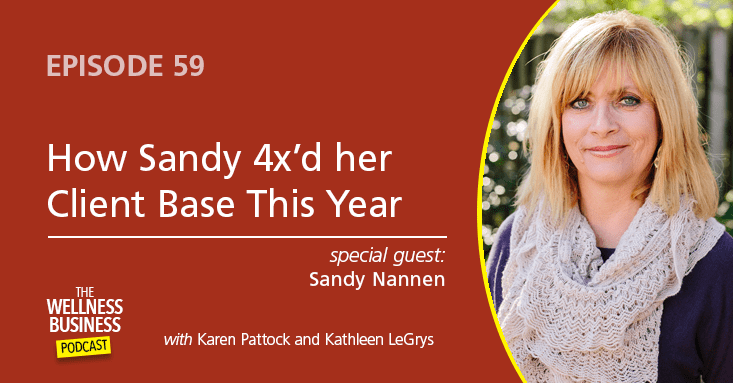 Episode 59 – Case Study: How Sandy 4x'd Her Client Base This Year