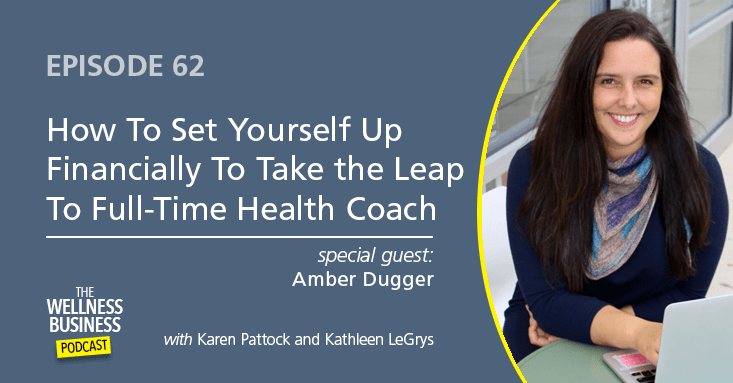 Episode 62 – How to Set Yourself up Financially to Take the Leap to Full Time Health Coach