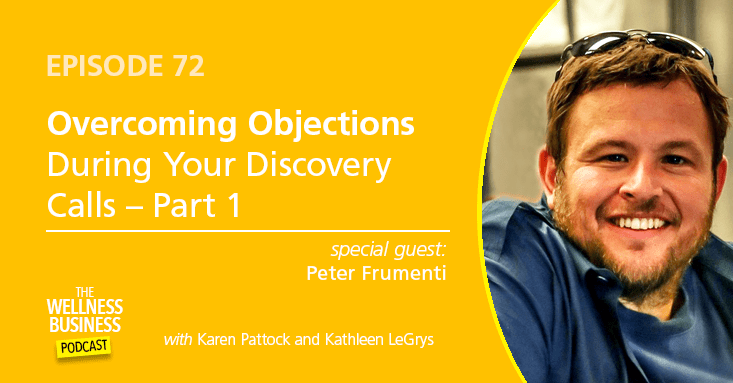 Episode 72 – Overcoming Objections During Your Discovery Calls – Part 1