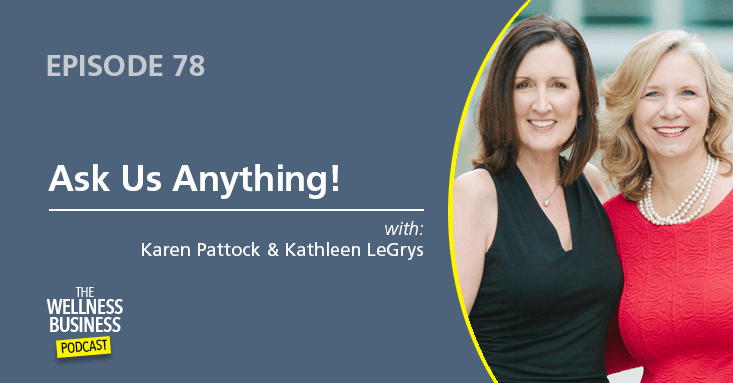 Episode 78 – Ask Us Anything with Karen and Kathleen