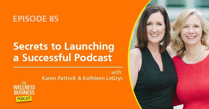 Episode 85 – Secrets to Launching a Successful Podcast
